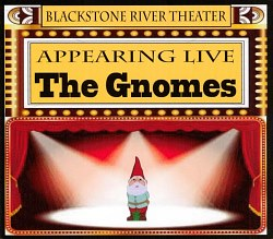 Appearing Live — The Gnomes — at the BRT